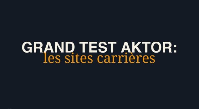 Aktor test les sites carrières